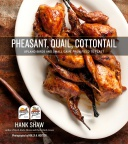 Pheasant, Quail, Cottontail Cookbook by Hank Shaw (Signed)